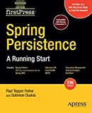 Spring Persistence - A Running Start (Firstpress Books for Professionals by Professionals)