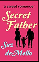 Secret Father: A Sweet Romance