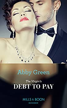 [Green, Abby]のThe Virgin's Debt To Pay (Mills & Boon Modern) (English Edition)