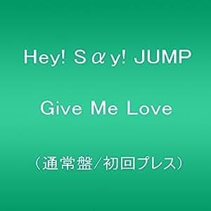 Give Me Love(通常盤/初回プレス)
