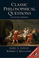 Classic Philosophical Questions (11th Edition)