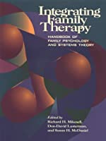 Integrating Family Therapy: Handbook of Family Psychology and Systems Therapy