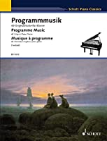 Programmmusik / Programme Music / Musique a Programme: 40 Originalwerke fur Klavier / 40 Original Piano Pieces / 40 Morceaux originaux pour piano (Schott Piano Classics)