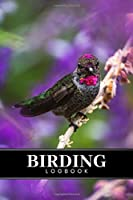 """Birding Bird Watching Ornithology Log Book Journal Notebook Diary - Paradise Humming Bird: Bird Identification Ornithologist Field Notepad Birder Record with 110 Pages in 6"""" x 9"""" Inch for Spotting Observation Tracking Documentation"""