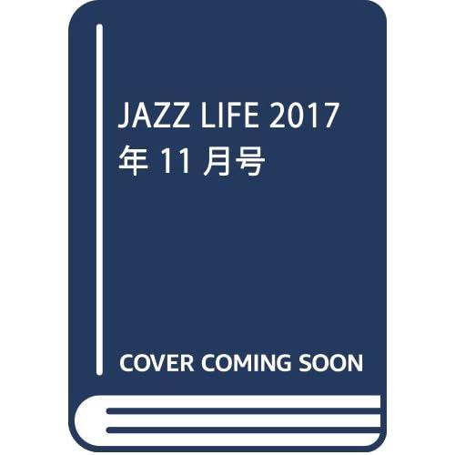 JAZZ LIFE 2017年 11 月号 [雑誌]