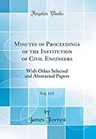 Minutes of Proceedings of the Institution of Civil Engineers Vol. 115: With Other Selected and Abstracted Papers (Classic Reprint)【洋書】 [並行輸入品]