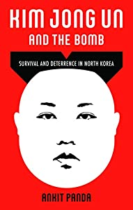 Kim Jong Un and the Bomb: Survival and Deterrence in North Korea (English Edition)