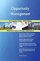 Opportunity Management A Complete Guide - 2020 Edition