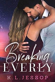 Breaking Everly by [Jessop, K.L ]