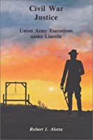 Civil War Justice: Union Army Executions Under Lincoln