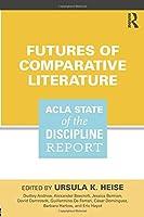 Futures of Comparative Literature