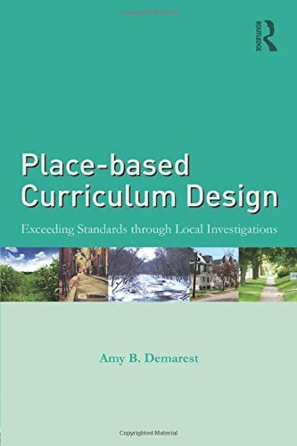 Download Place-based Curriculum Design: Exceeding Standards through Local Investigations 1138013463
