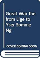 Great War the from Lige to Yser Somme Ng
