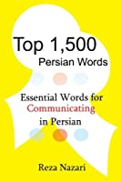 Top 1,500 Persian Words: Essential Words for Communicating in Persian
