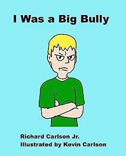 I Was a Big Bully by [Carlson, Richard]
