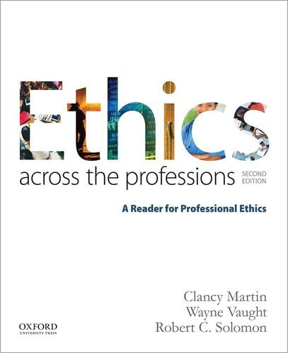Download Ethics Across the Professions: A Reader for Professional Ethics 0190298707