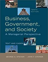 Business, Government and Society: A Managerial Perspective : Text and Cases