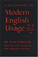 A Dictionary of Modern English Usage (The Oxford Library of English Usage ; V. 2)