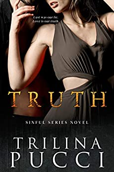 Truth: A Sinful Novel (A Sinful Series) by [Pucci, Trilina]