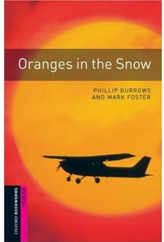 Oranges in the Snow: Interactive (Oxford Bookworms Starters)の詳細を見る