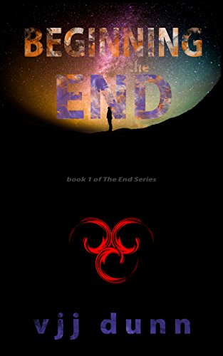 Beginning the End: Book One In The Tale of Survival For the Remnant Left Behind (English Edition)