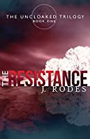 The Resistance (The Uncloaked Trilogy)