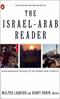 The Israel-Arab Reader: A Documentary History of the Middle East Conflict: Sixth Revised and Updated Edition