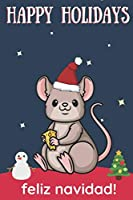 Happy Holidays Feliz Navidad: Cute Kawaii Chibi House Mouse with Cheese With a Red White Santa Hat with Night Sky with Stars Notebook Cover. Great Journal Gift or Stocking Stuffer for Christmas