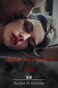 The Resurrection of Us: A High School Bully Romance (Albany Nightingale Duet Book 2) by [Raithby, Rachel M]