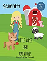 Serenity  Little Acres Farm Adventures: Draw & Write Journal: Create Your Own Stores, Includes Vocabulary List and Farm Animal Pictures for Inspiration - Personalized with Child's Name