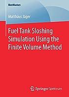 Fuel Tank Sloshing Simulation Using the Finite Volume Method (BestMasters)