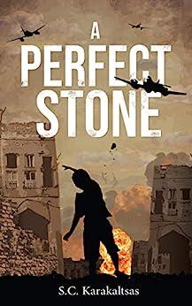 [Karakaltsas, S. C.]のA Perfect Stone (English Edition)