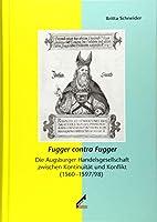 Fugger contra Fugger: Die Augsburger Handelsgesellschaft zwischen Kontinuitaet und Konflikt (1560-1597/98)