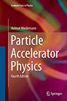Particle Accelerator Physics (Graduate Texts in Physics)