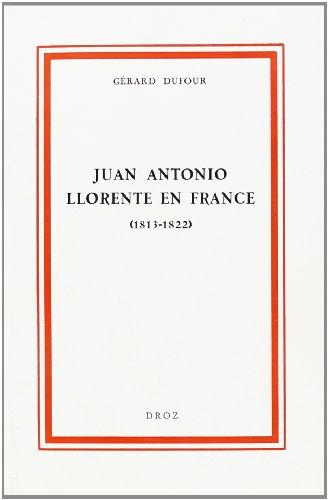 Juan Antonio Llorente en France (1813-1822) : Contribution au Libéralisme Chretien en France et en E