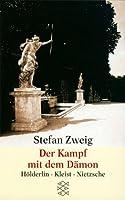 Der Kampf Mit Dem Damon. Holderlin, Kleist, Nietzsche
