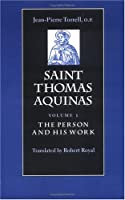 Saint Thomas Aquinas: The Person and His Work