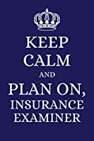 """Keep Calm And Plan On Insurance Examiner: 2019 6""""x9"""" planner to organize your schedule by the day"""