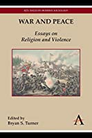 War and Peace: Essays on Religion and Violence (Key Issues in Modern Sociology)