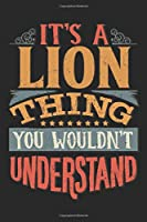 It's A Lion Thing You Wouldn't Understand: Gift For Lion Lover 6x9 Planner Journal