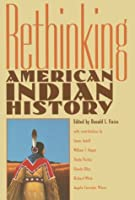 Rethinking American Indian History: Analysis, Methodology, and Historiography