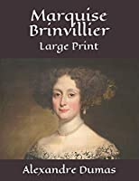 Marquise Brinvillier: Large Print