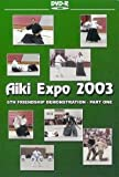 Aiki Expo 2003 6th Friendship Demonstration Vol.1 by Shizuo Imaizumi