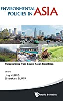 Environmental Policies in Asia: Perspectives from Seven Asian Countries