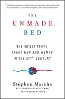 The Unmade Bed: The Messy Truth about Men and Women in the 21st Century
