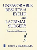 Unfavorable Results in Eyelid and Lacrimal Surgery