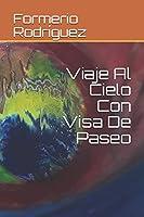 Viaje Al Cielo Con Visa De Paseo