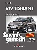 VW Tiguan von 10/07 bis 12/15: So wird's gemacht - Band 152