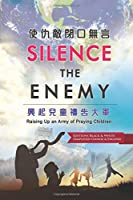 Silence the Enemy: Raising Up an Army of Praying Children (Editions Black and White, Simplified Chinese & English)