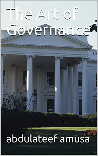 The Art of Governance (English Edition)